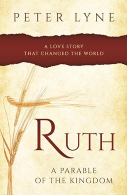 Ruth: A Parable of the Kingdom  -     By: Peter Lyne
