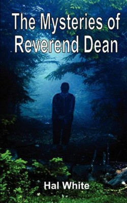 The Mysteries of Reverend Dean  -     By: Hal White