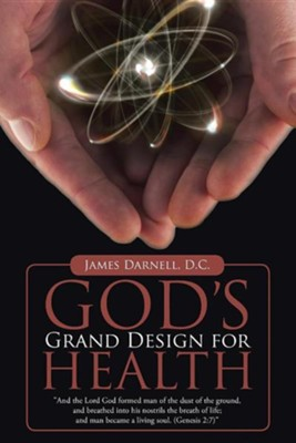 God's Grand Design for Health  -     By: James Darnell