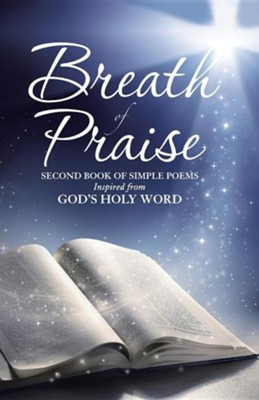 Breath of Praise: Second Book of Simple Poems Inspired from God's Holy Word  -     By: Henry L. Lyon