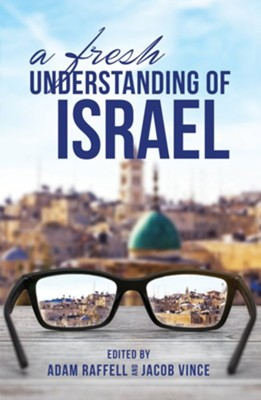 A Fresh Understanding of Israel  -     By: Jacob Vince