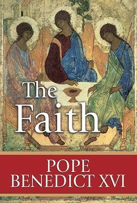 The Faith: Reflections on the Truths of the Apostles' Creed from the Teachings of Pope Benedict XVI  -     By: Paul Thigpen