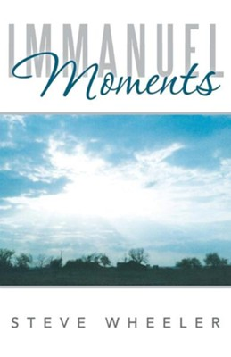 Immanuel Moments  -     By: Steve Wheeler