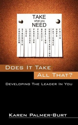 Does It Take All That?: Developing the Leader in You  -     By: Karen Palmer-Burt