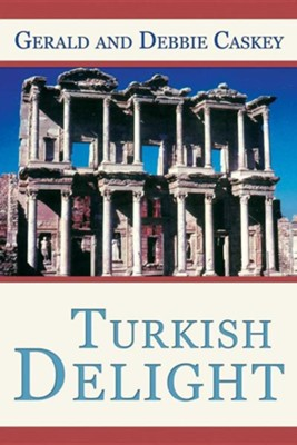 Turkish Delight  -     By: Gerald Caskey, Debbie Caskey
