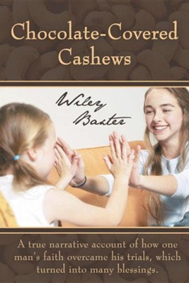 Chocolate-Covered Cashews  -     By: Wiley Baxter
