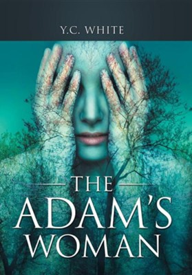 The Adam's Woman  -     By: Y.C. White