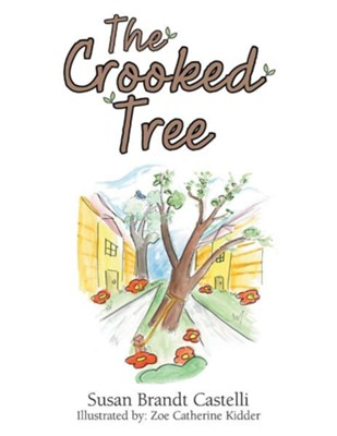 The Crooked Tree  -     By: Susan Brandt Castelli