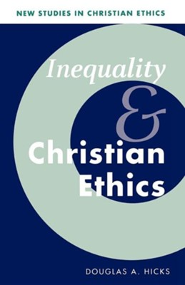 Inequality and Christian Ethics  -     Edited By: Stephen R.L. Clark, Stanley M. Hauerwas     By: Douglas A. Hicks