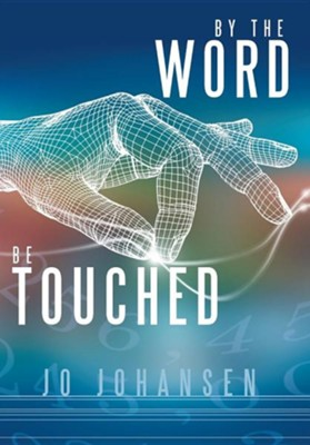 By the Word, Be Touched  -     By: Jo Johansen