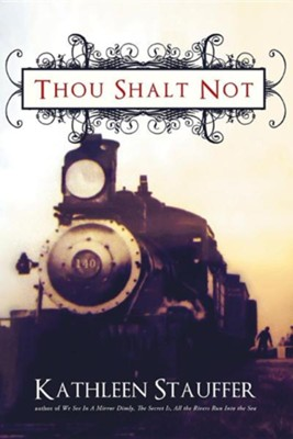 Thou Shalt Not  -     By: Kathleen Stauffer