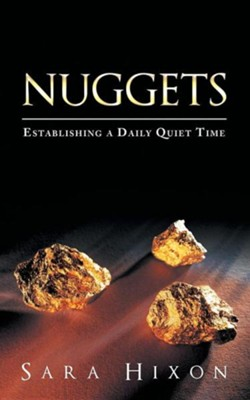 Nuggets: Establishing a Daily Quiet Time  -     By: Sara Hixon