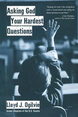 Asking God Your Hardest Questions   -     By: Lloyd Ogilvie