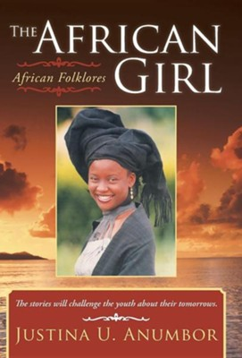 The African Girl: African Folklores  -     By: Justina U. Anumbor