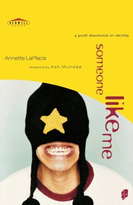 Someone Like Me: A Youth Devotional on Identity   -     By: Annette LaPlaca