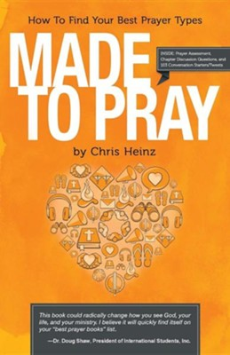 Made to Pray: Imagine a Better Time with God  -     By: C.S. Heinz