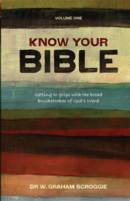 Know Your Bible  -     By: Graham W. Scroogie
