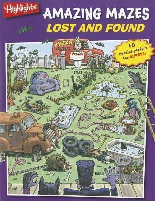 Lost and Found: Highlights Amazing Mazes for Experts  -     By: Highlights for Children