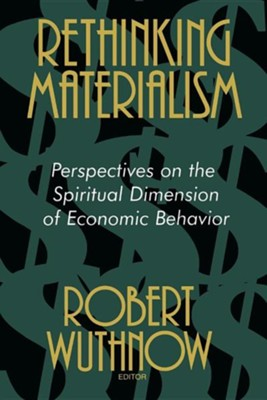 Rethinking Materialism   -     By: Robert Wuthnow