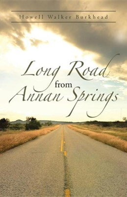 Long Road from Annan Springs  -     By: Howell Walker Burkhead