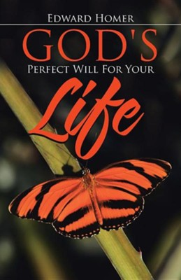 God's Perfect Will for Your Life  -     By: Edward Homer