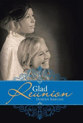 Glad Reunion  -     By: Doreen Rawlins