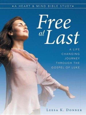 Free at Last: A Life-Changing Journey Through the Gospel of Luke  -     By: Leesa K. Donner