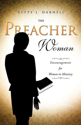 The Preacher Woman  -     By: Betty J. Darnell