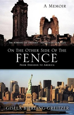 On the Other Side of the Fence  -     By: Gisela Bierling-Greitzer