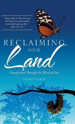 Reclaiming Your Land: Transformed Through the Word of God  -     By: Shari Lordi