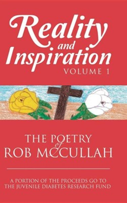 Reality and Inspiration Volume 1: The Poetry of Rob McCullah  -     By: Rob McCullah