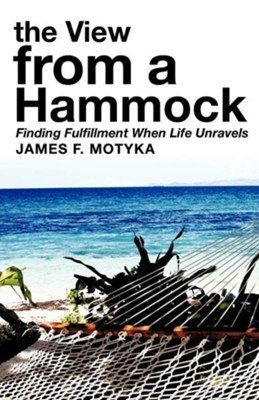 The View from a Hammock  -     By: James F. Motyka