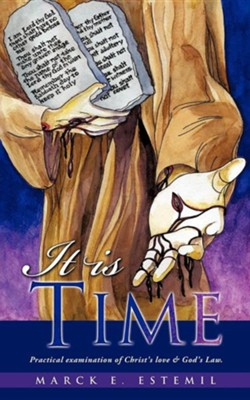 It Is Time  -     By: Marck E. Estemil
