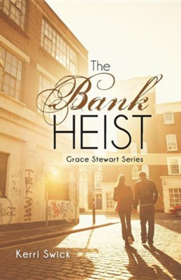 The Bank Heist: Grace Stewart Series  -     By: Kerri Swick