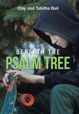 Beneath the Psalm Tree  -     By: Clay Ball, Tabitha Ball