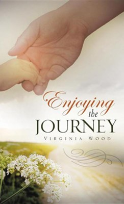 Enjoying the Journey  -     By: Virginia Wood