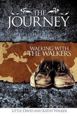 The Journey  -     By: David Walker, Kathy Walker