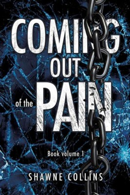 Coming Out of the Pain  -     By: Shawne Collins