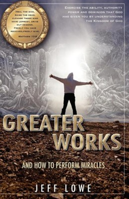 Greater Works  -     By: Jeff Lowe