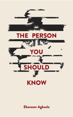 The Person You Should Know  -     By: Ebenezer Agboola