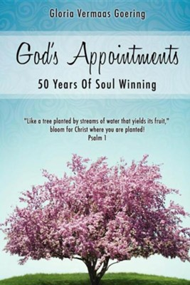 God's Appointments  -     By: Gloria (Vermaas) Goering
