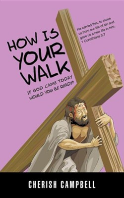How Is Your Walk  -     By: Cherish Campbell