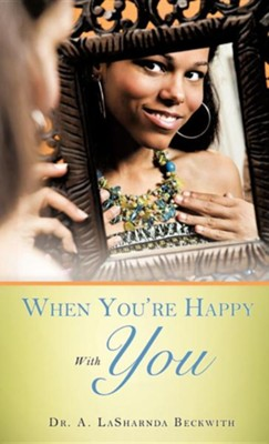 When You're Happy with You  -     By: Dr. A. Lasharnda Beckwith