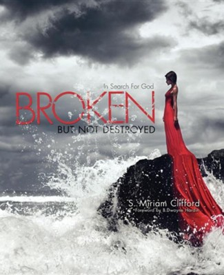 Broken-But Not Destroyed  -     By: Soraya