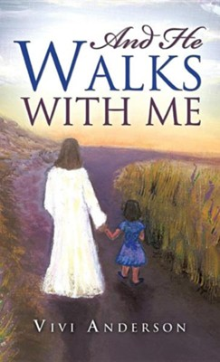 And He Walks with Me  -     By: Vivi Anderson