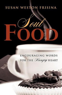 Soul Food  -     By: Susan Weston Frisina
