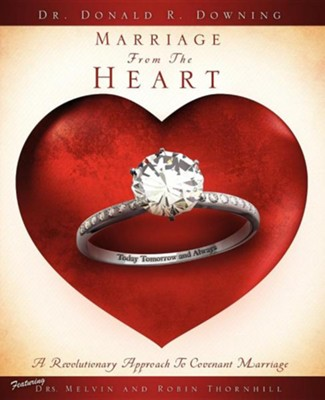 Marriage from the Heart  -     By: Dr. Donald R. Downing
