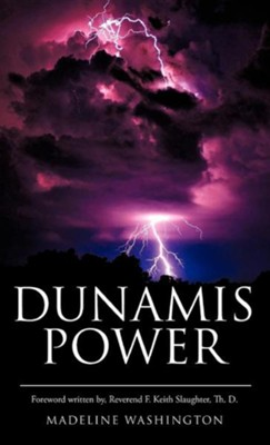 Dunamis Power  -     By: Madeline Washington