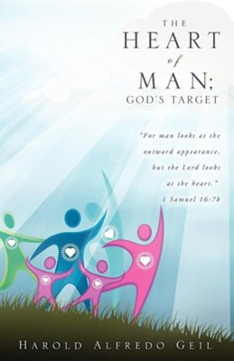 The Heart of Man; God's Target  -     By: Alfredo Harold Geil