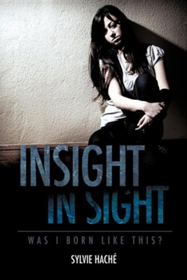 Insight in Sight  -     By: Sylvie Hache'